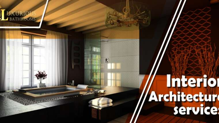 Interior Architecture – Enhance the Functionality of Your Home